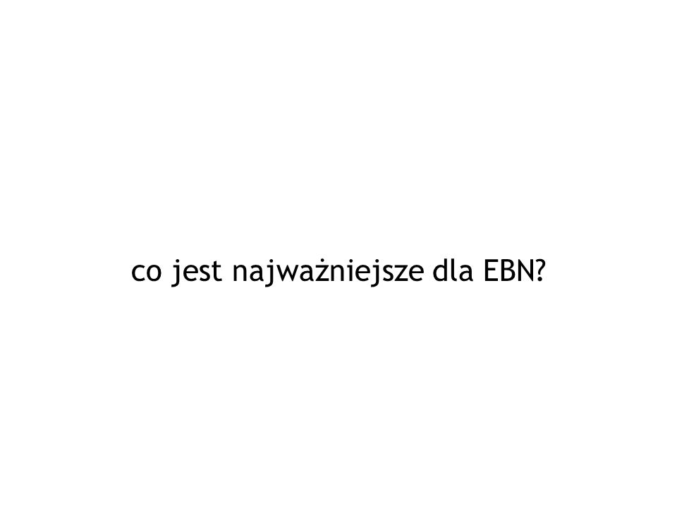 co jest najważniejsze dla EBN?