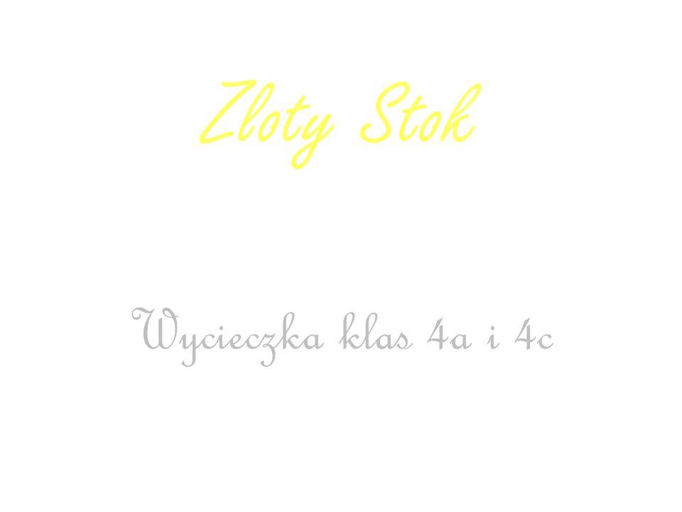 Zloty Stok Wycieczka klas 4a i 4c