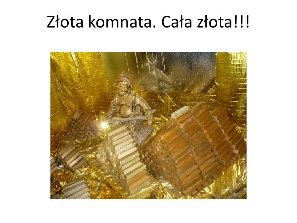 Złota komnata. Cała złota!!!