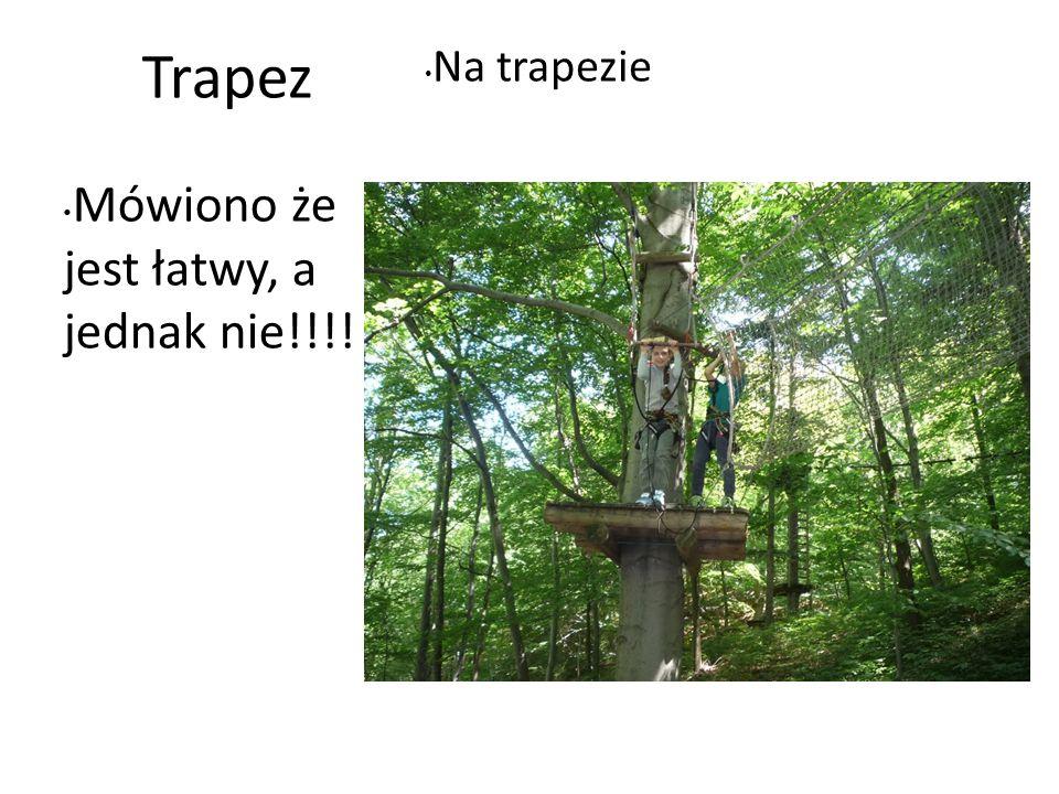 Trapez Na trapezie Mówiono że jest łatwy, a jednak nie!!!!