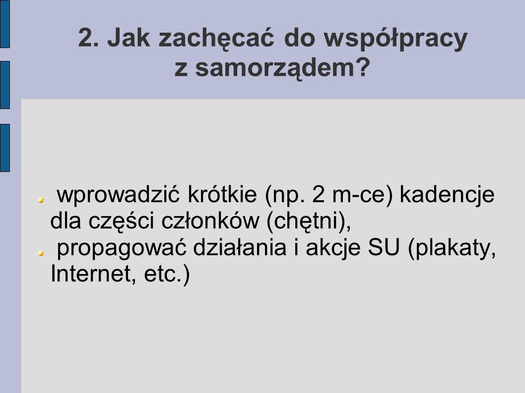 2. Jak zachęcać do współpracy z samorządem. wprowadzić krótkie (np.