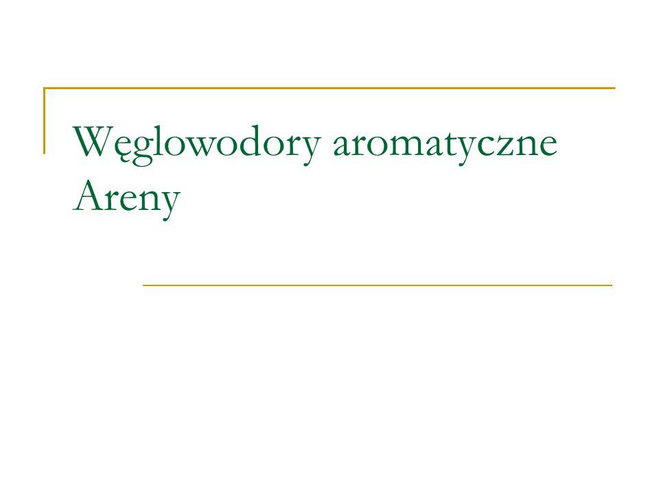 Węglowodory aromatyczne - to węglowodory cykliczne, których pierścienie zawierają wiązanie zdelokalizowane.