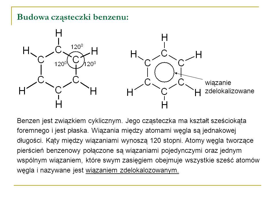 Budowa cząsteczki benzenu: wiązanie zdelokalizowane Benzen jest związkiem cyklicznym. Jego cząsteczka ma kształt sześciokąta foremnego i jest płaska.