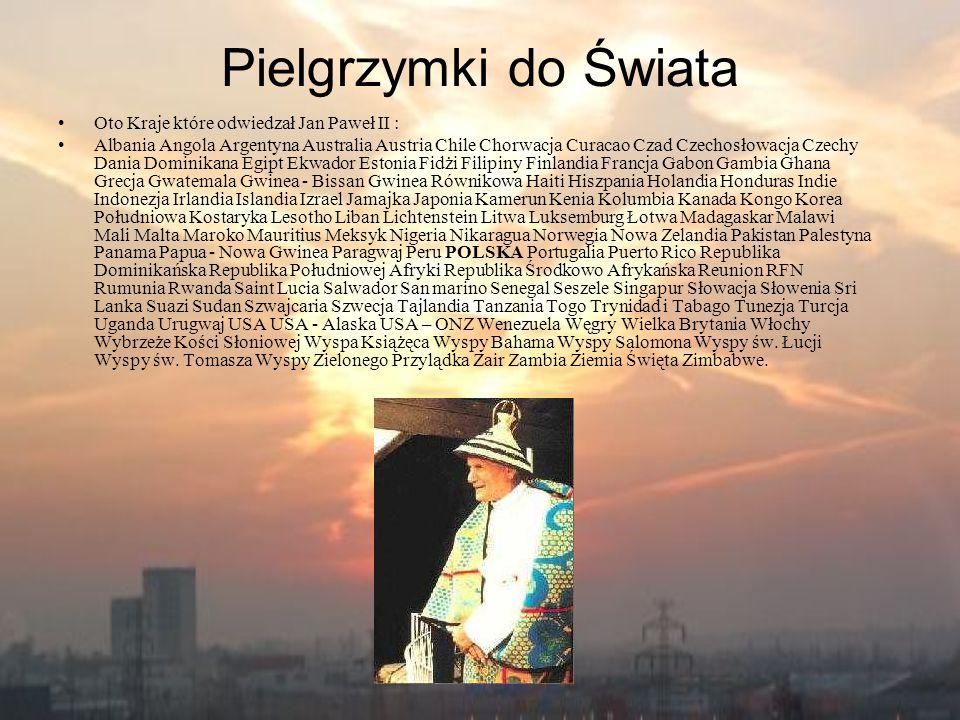 Pielgrzymki do Świata Oto Kraje które odwiedzał Jan Paweł II : Albania Angola Argentyna Australia Austria Chile Chorwacja Curacao Czad Czechosłowacja