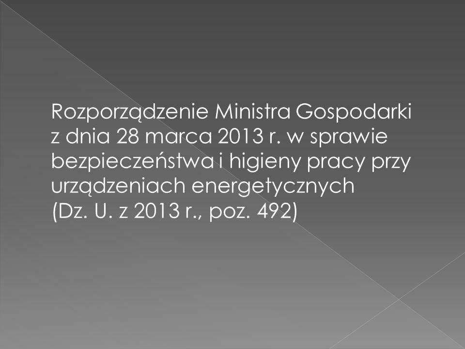 Rozporządzenie Ministra Gospodarki z dnia 28 marca 2013 r. w sprawie bezpieczeństwa i higieny pracy przy urządzeniach energetycznych (Dz. U. z 2013 r.