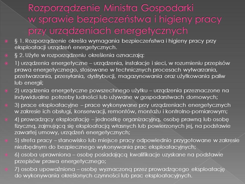  § 1. Rozporządzenie określa wymagania bezpieczeństwa i higieny pracy przy eksploatacji urządzeń energetycznych.  § 2. Użyte w rozporządzeniu określ