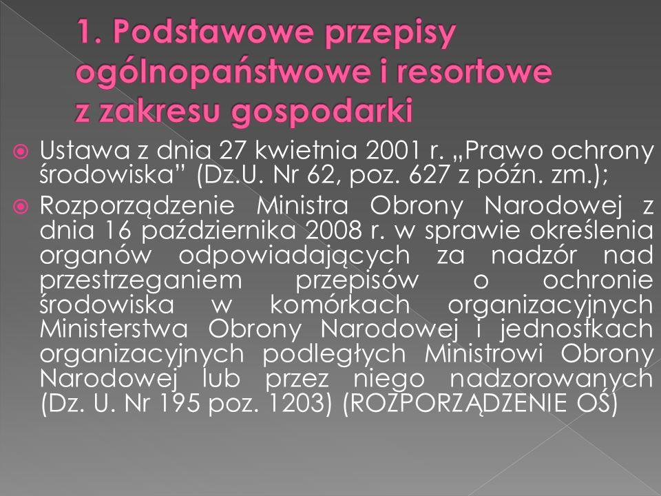 """ Ustawa z dnia 27 kwietnia 2001 r. """"Prawo ochrony środowiska"""" (Dz.U. Nr 62, poz. 627 z późn. zm.);  Rozporządzenie Ministra Obrony Narodowej z dnia"""