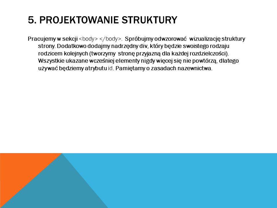 5.PROJEKTOWANIE STRUKTURY Pracujemy w sekcji. Spróbujmy odwzorować wizualizację struktury strony.