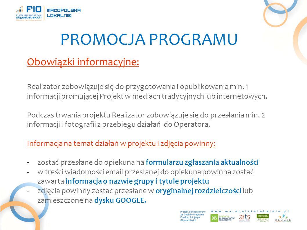 PROMOCJA PROGRAMU Obowiązki informacyjne: Realizator zobowiązuje się do przygotowania i opublikowania min.