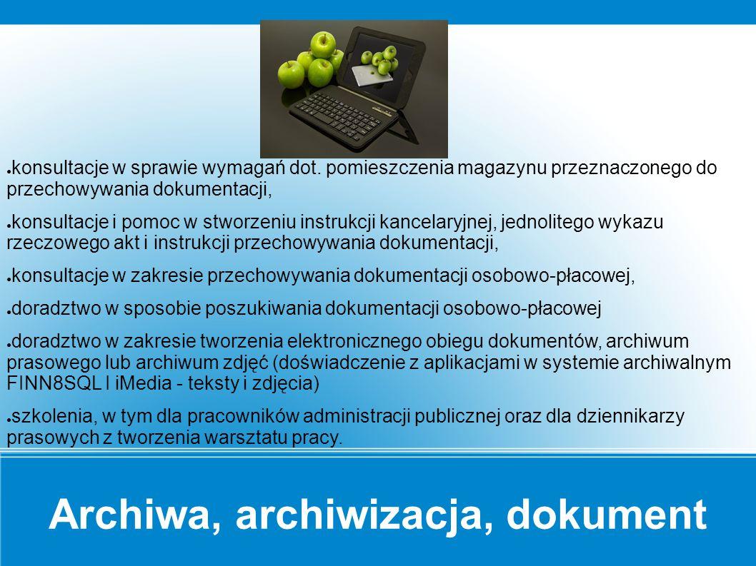 Archiwa, archiwizacja, dokument ● konsultacje w sprawie wymagań dot.