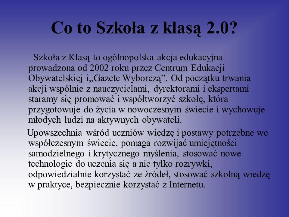 """Co to Szkoła z klasą 2.0? Szkoła z Klasą to ogólnopolska akcja edukacyjna prowadzona od 2002 roku przez Centrum Edukacji Obywatelskiej i""""Gazete Wyborc"""