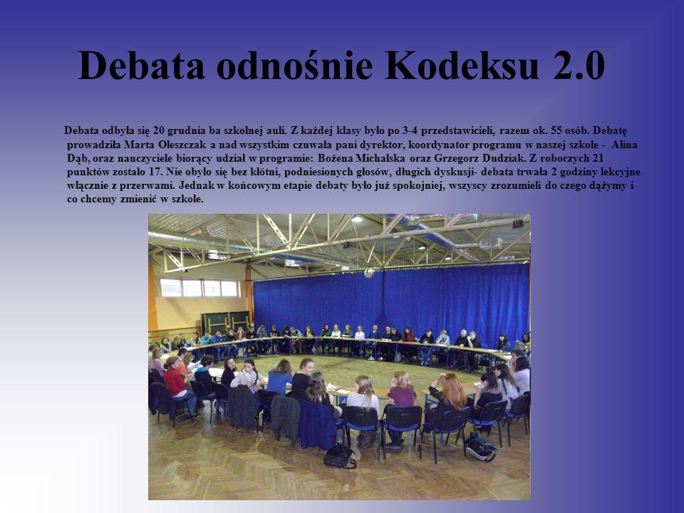 Debata odnośnie Kodeksu 2.0 Debata odbyła się 20 grudnia ba szkolnej auli. Z każdej klasy było po 3-4 przedstawicieli, razem ok. 55 osób. Debatę prowa