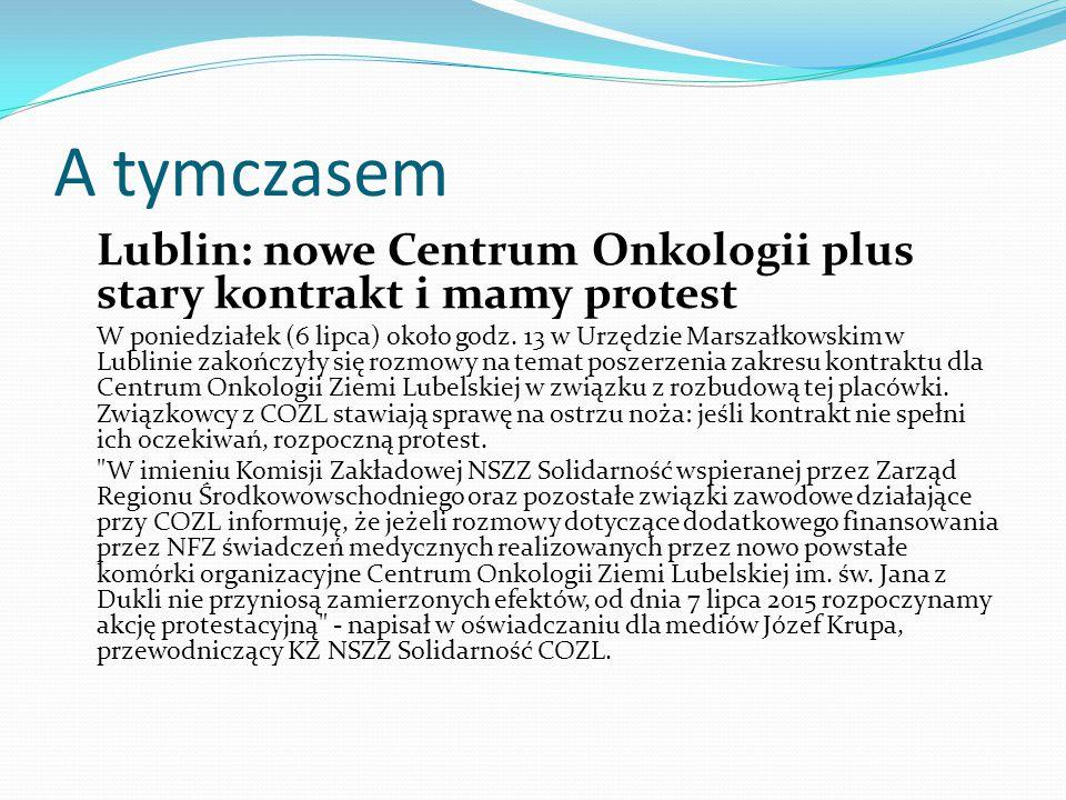 A tymczasem Lublin: nowe Centrum Onkologii plus stary kontrakt i mamy protest W poniedziałek (6 lipca) około godz.