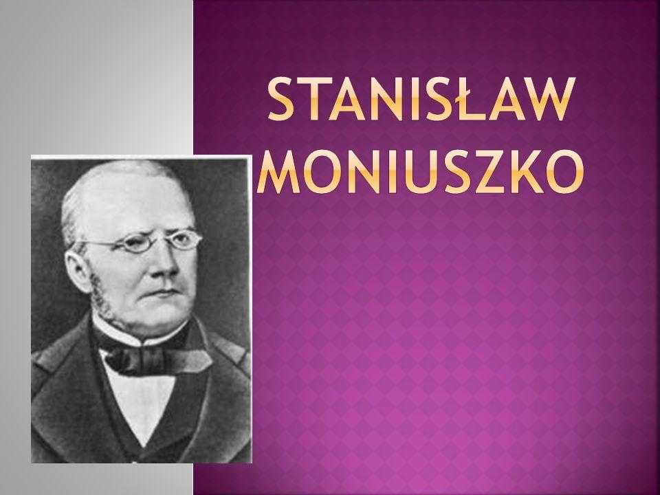 Stanisław Moniuszko urodził się 5 maja 1819r.w majątku Ubiel niedaleko Mińska.