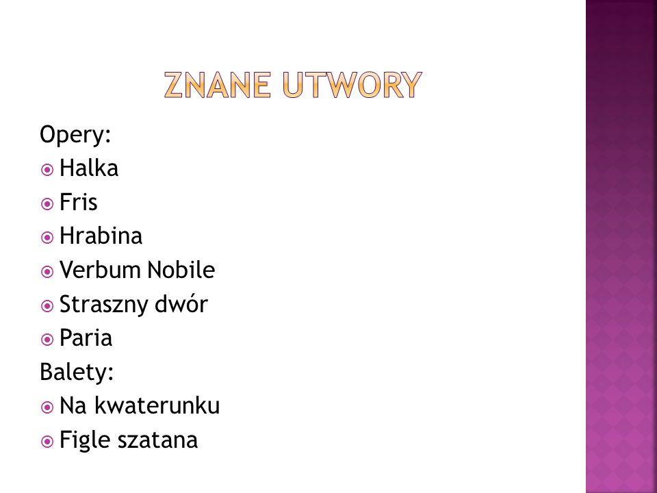 Operetki:  Beata  -kantaty  Widma Ballady:  Dziad i Baba Litania:  I Litania Ostrobramska