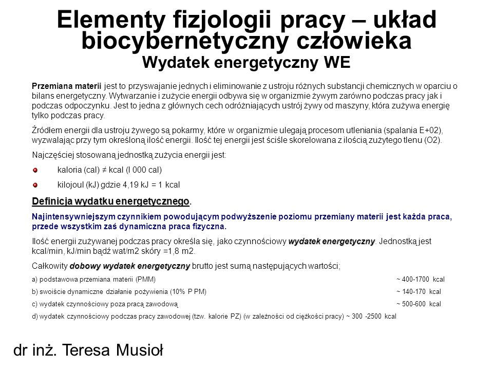Wydatek energetyczny WE Elementy fizjologii pracy – układ biocybernetyczny człowieka dr inż.