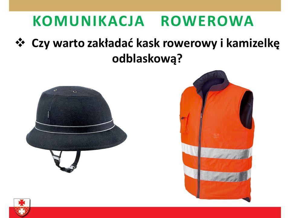 KOMUNIKACJA ROWEROWA Czy warto zakładać kask rowerowy i kamizelkę odblaskową?