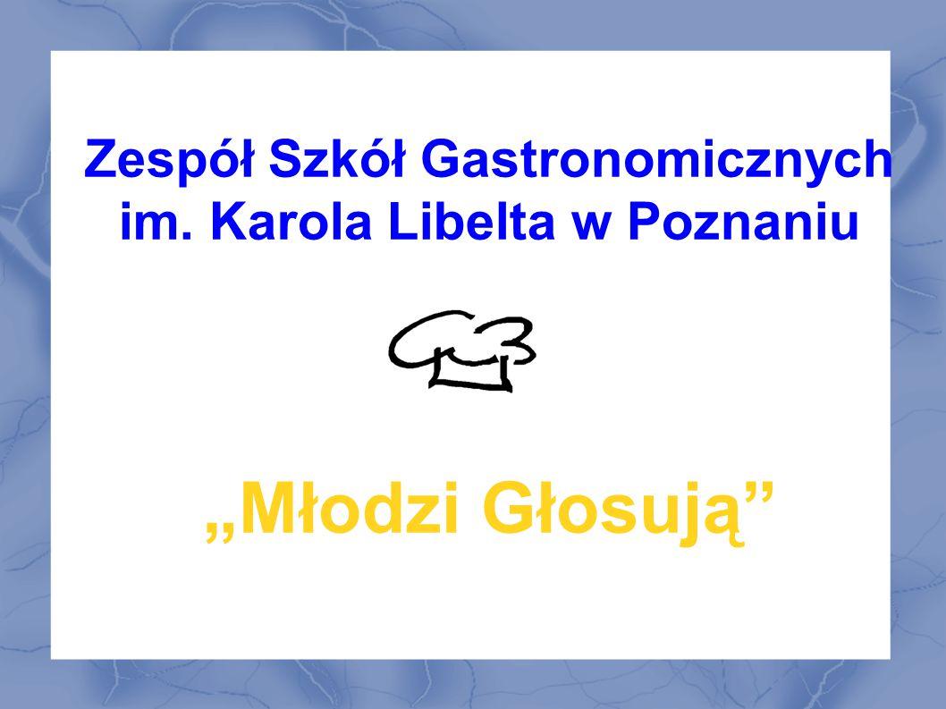 Zespół Szkół Gastronomicznych im. Karola Libelta w Poznaniu Młodzi Głosują