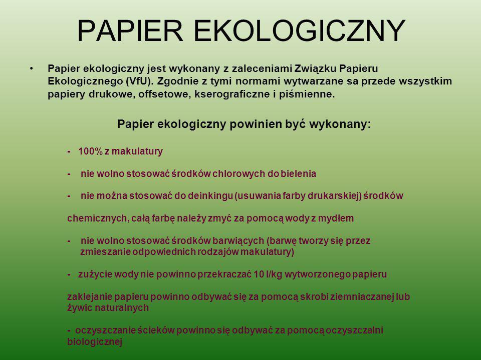 PAPIER EKOLOGICZNY Papier ekologiczny jest wykonany z zaleceniami Związku Papieru Ekologicznego (VfU). Zgodnie z tymi normami wytwarzane sa przede wsz