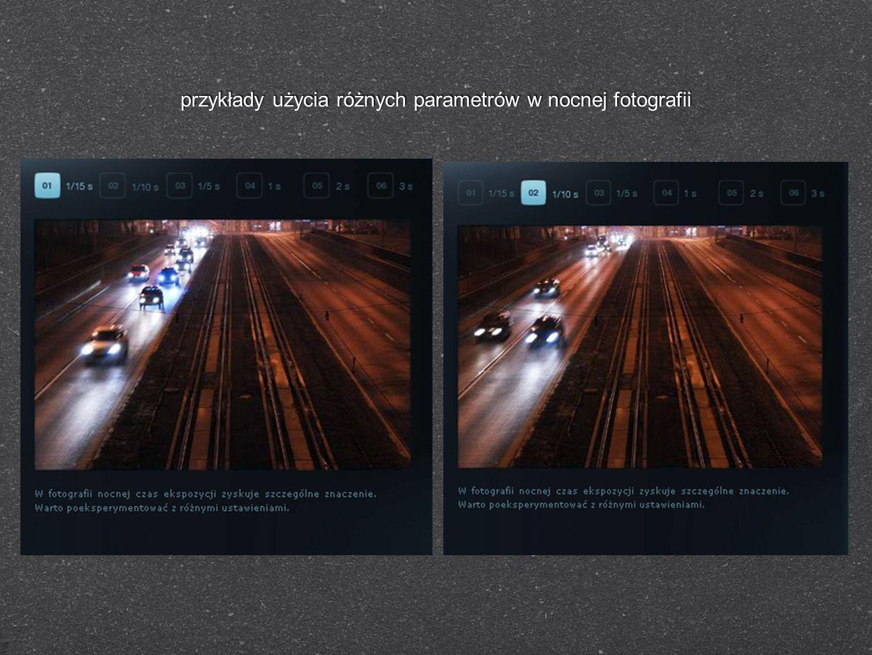 przykłady użycia różnych parametrów w nocnej fotografii