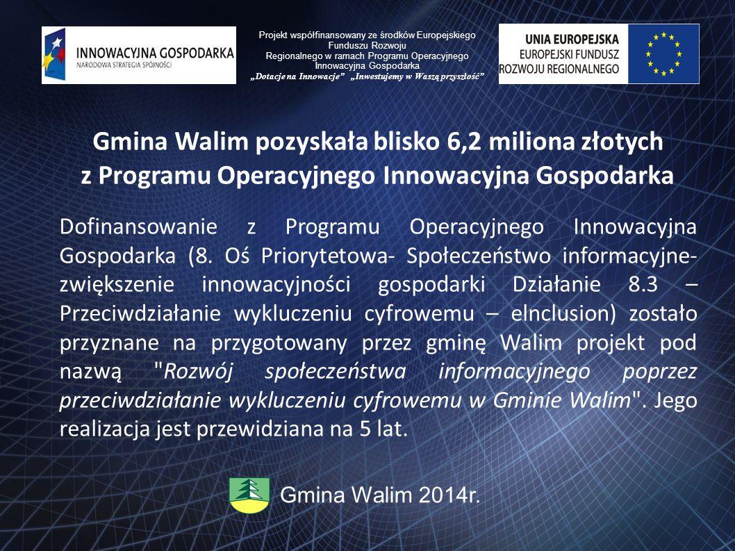 Gmina Walim pozyskała blisko 6,2 miliona złotych z Programu Operacyjnego Innowacyjna Gospodarka Dofinansowanie z Programu Operacyjnego Innowacyjna Gos