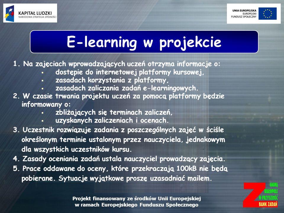 Projekt finansowany ze środków Unii Europejskiej w ramach Europejskiego Funduszu Społecznego 1. Na zajęciach wprowadzających uczeń otrzyma informacje