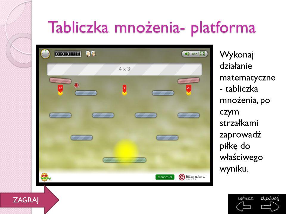 Tabliczka mnożenia- platforma Wykonaj działanie matematyczne - tabliczka mnożenia, po czym strzałkami zaprowadź piłkę do właściwego wyniku. ZAGRAJ
