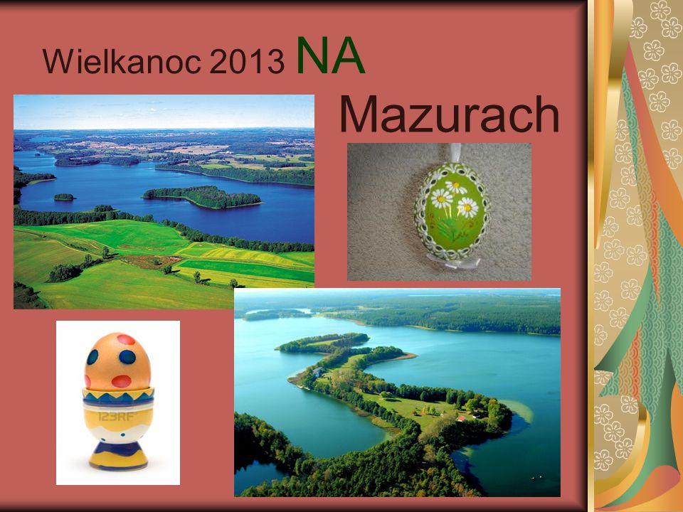 Wielkanoc 2013Wielkanoc 2013 na Mazurach to idealna propozycja dla osób ceniących sobie ciszę i spokój.