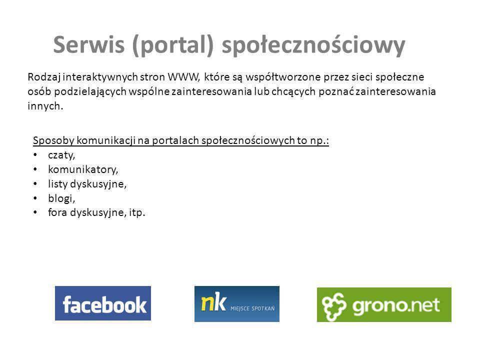 Serwis (portal) społecznościowy Rodzaj interaktywnych stron WWW, które są współtworzone przez sieci społeczne osób podzielających wspólne zainteresowa