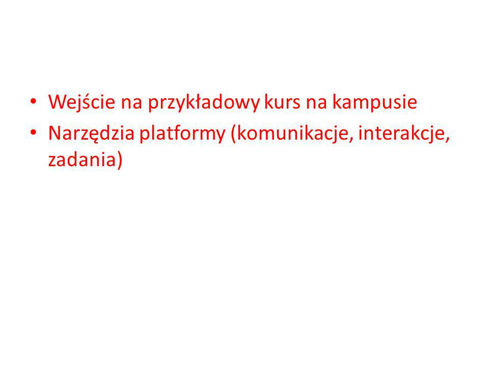 Wejście na przykładowy kurs na kampusie Narzędzia platformy (komunikacje, interakcje, zadania)