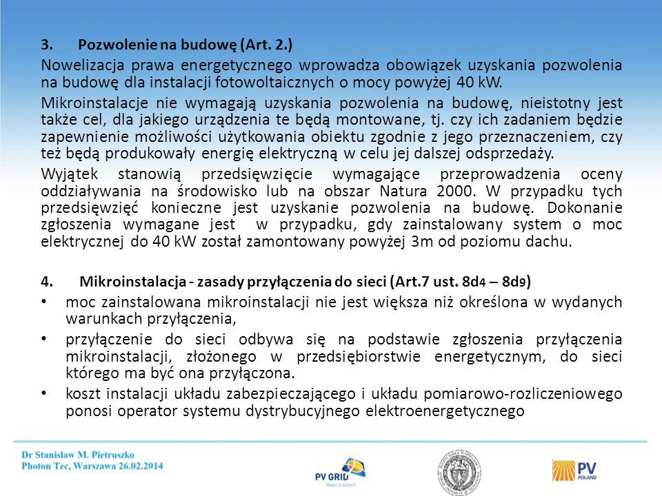 3.Pozwolenie na budowę (Art. 2.) Nowelizacja prawa energetycznego wprowadza obowiązek uzyskania pozwolenia na budowę dla instalacji fotowoltaicznych o