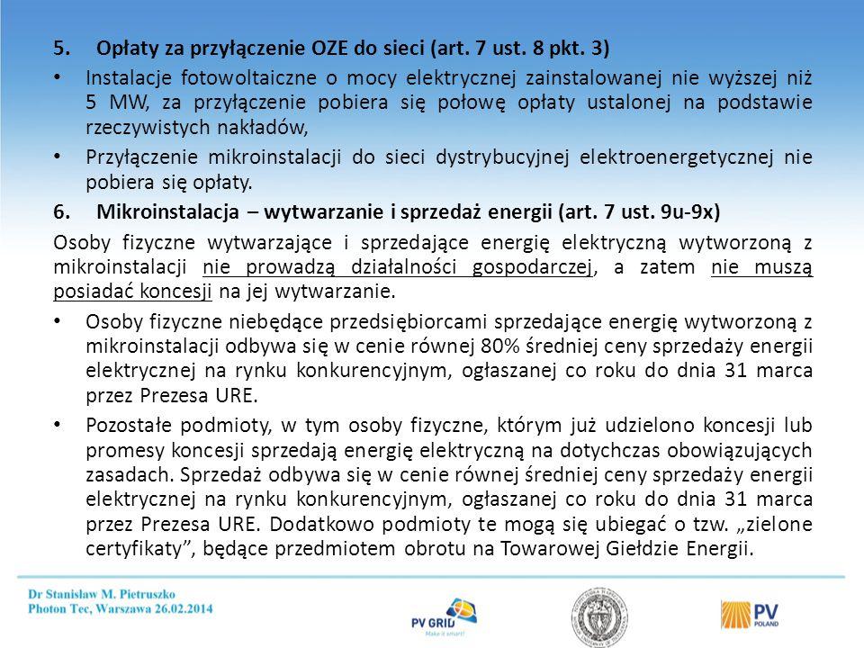 5.Opłaty za przyłączenie OZE do sieci (art. 7 ust. 8 pkt. 3) Instalacje fotowoltaiczne o mocy elektrycznej zainstalowanej nie wyższej niż 5 MW, za prz