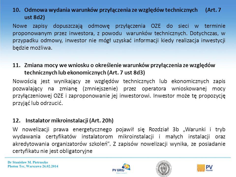 10.Odmowa wydania warunków przyłączenia ze względów technicznych (Art. 7 ust 8d2) Nowe zapisy dopuszczają odmowę przyłączenia OZE do sieci w terminie