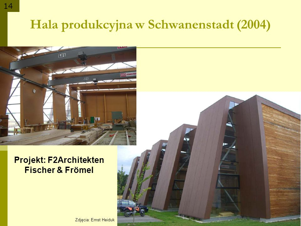 14 Zdjęcia: Ernst Heiduk Hala produkcyjna w Schwanenstadt (2004) Projekt: F2Architekten Fischer & Frömel