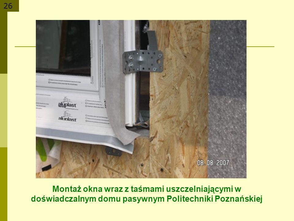 26 Montaż okna wraz z taśmami uszczelniającymi w doświadczalnym domu pasywnym Politechniki Poznańskiej
