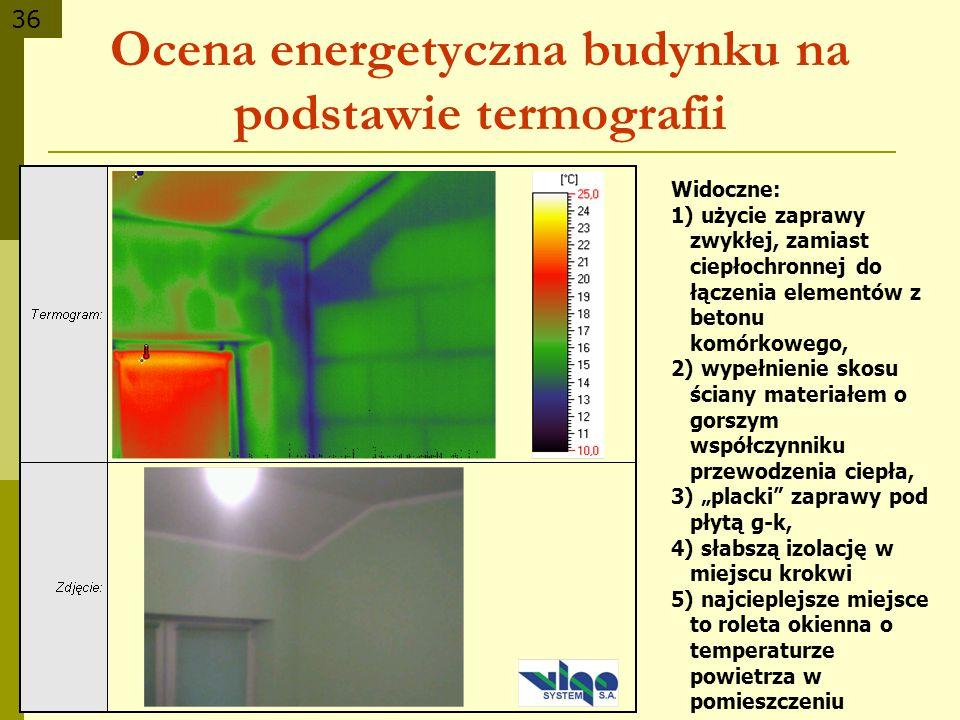 36 Ocena energetyczna budynku na podstawie termografii Widoczne: 1) użycie zaprawy zwykłej, zamiast ciepłochronnej do łączenia elementów z betonu komó