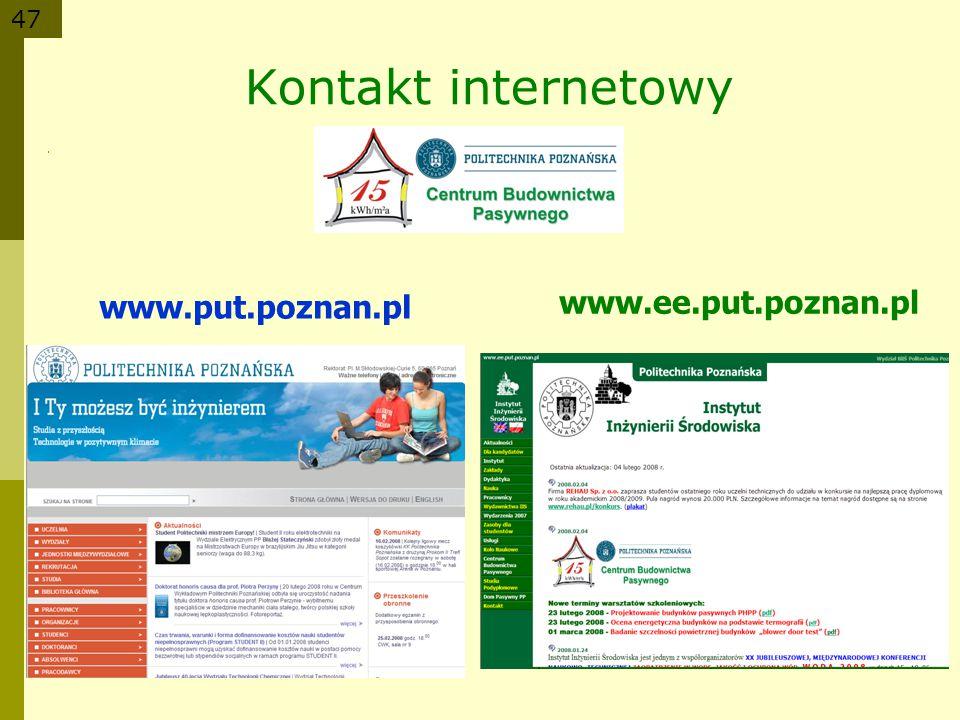 47 Kontakt internetowy www.put.poznan.pl www.ee.put.poznan.pl