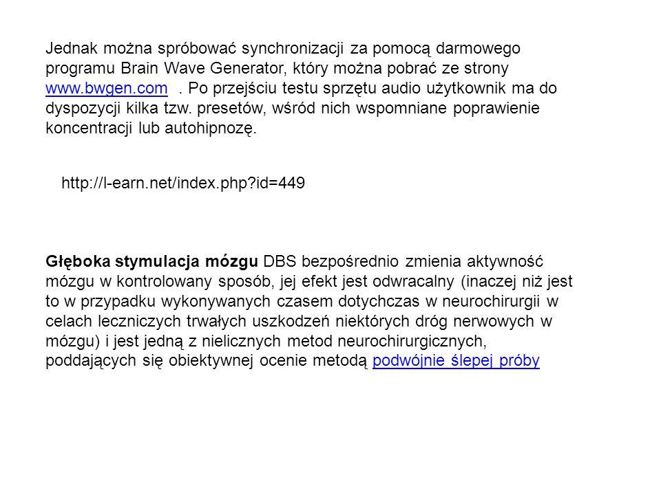 Jednak można spróbować synchronizacji za pomocą darmowego programu Brain Wave Generator, który można pobrać ze strony www.bwgen.com. Po przejściu test