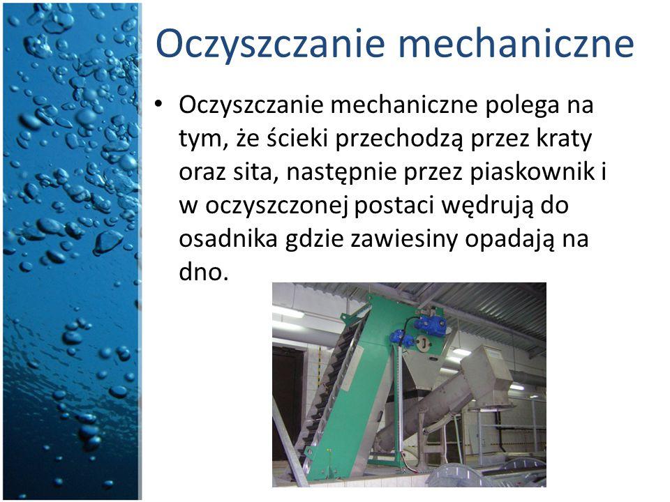 Oczyszczanie mechaniczne Oczyszczanie mechaniczne polega na tym, że ścieki przechodzą przez kraty oraz sita, następnie przez piaskownik i w oczyszczon