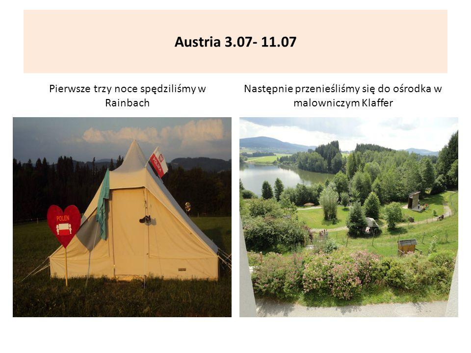 Austria 3.07- 11.07 Pierwsze trzy noce spędziliśmy w Rainbach Następnie przenieśliśmy się do ośrodka w malowniczym Klaffer