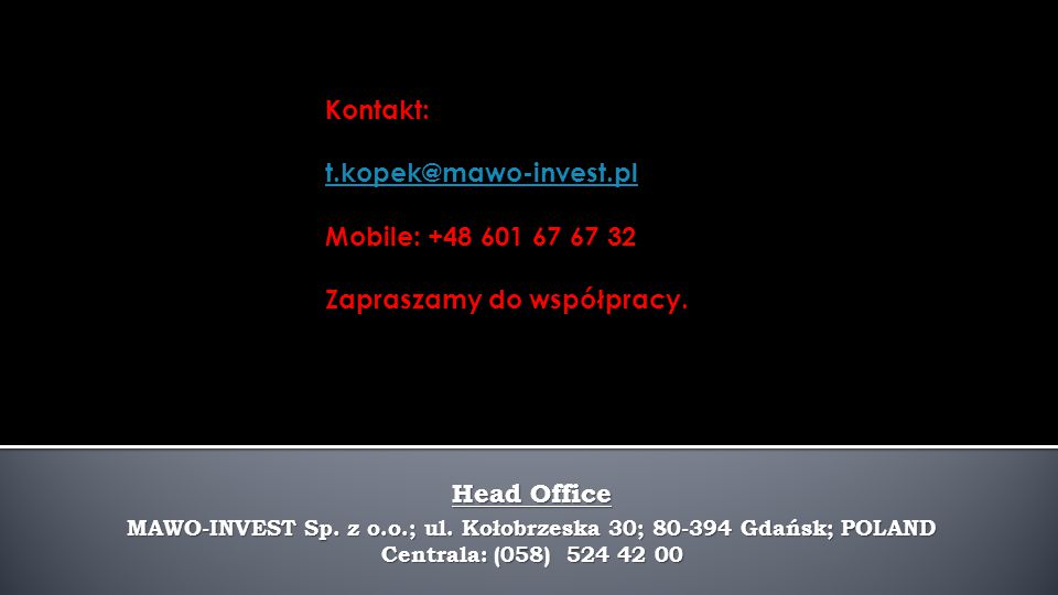 Head Office MAWO-INVEST Sp.z o.o.; ul.