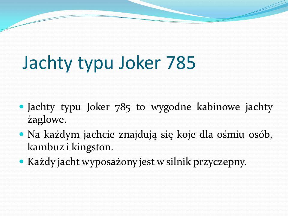 Jachty typu Joker 785 Jachty typu Joker 785 to wygodne kabinowe jachty żaglowe. Na każdym jachcie znajdują się koje dla ośmiu osób, kambuz i kingston.