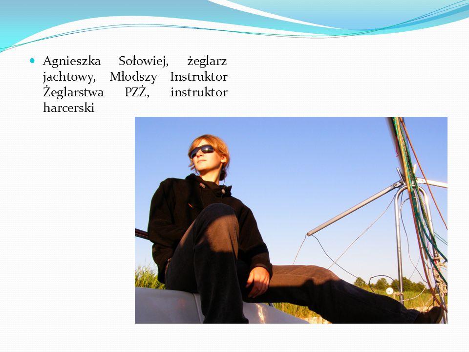 Agnieszka Sołowiej, żeglarz jachtowy, Młodszy Instruktor Żeglarstwa PZŻ, instruktor harcerski