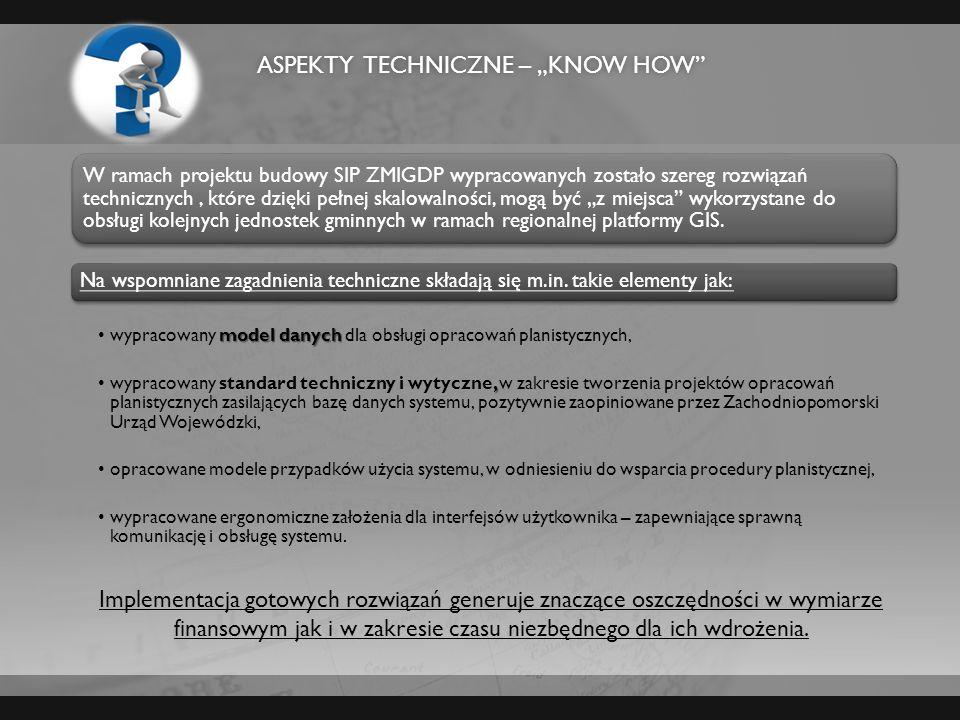 ASPEKTY TECHNICZNE – KNOW HOWASPEKTY TECHNICZNE – KNOW HOW W ramach projektu budowy SIP ZMIGDP wypracowanych zostało szereg rozwiązań technicznych, kt