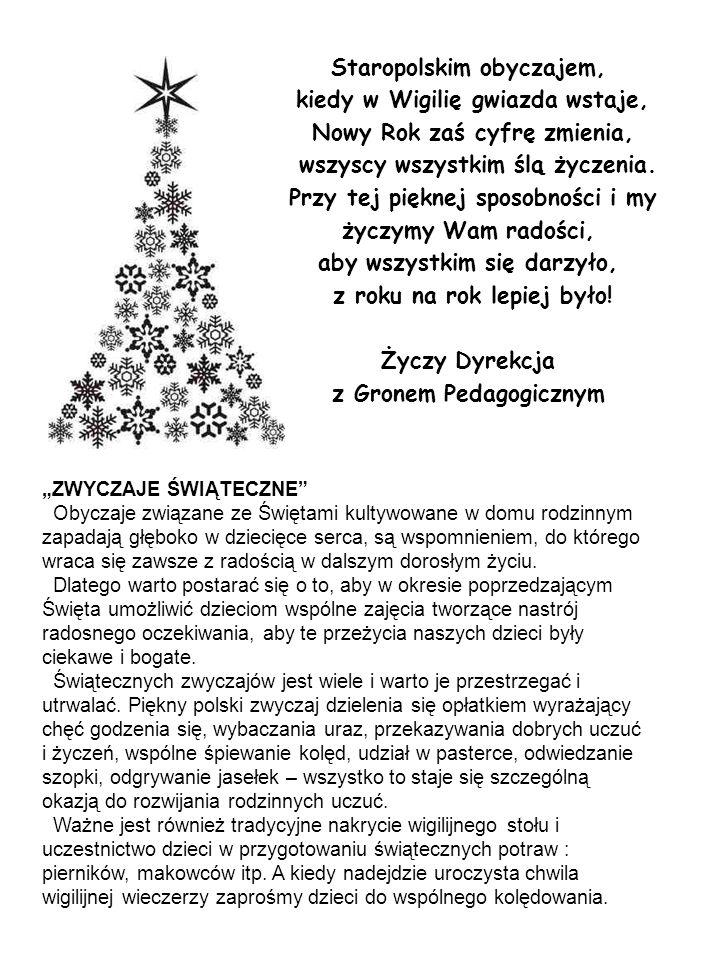 Staropolskim obyczajem, kiedy w Wigilię gwiazda wstaje, Nowy Rok zaś cyfrę zmienia, wszyscy wszystkim ślą życzenia. Przy tej pięknej sposobności i my