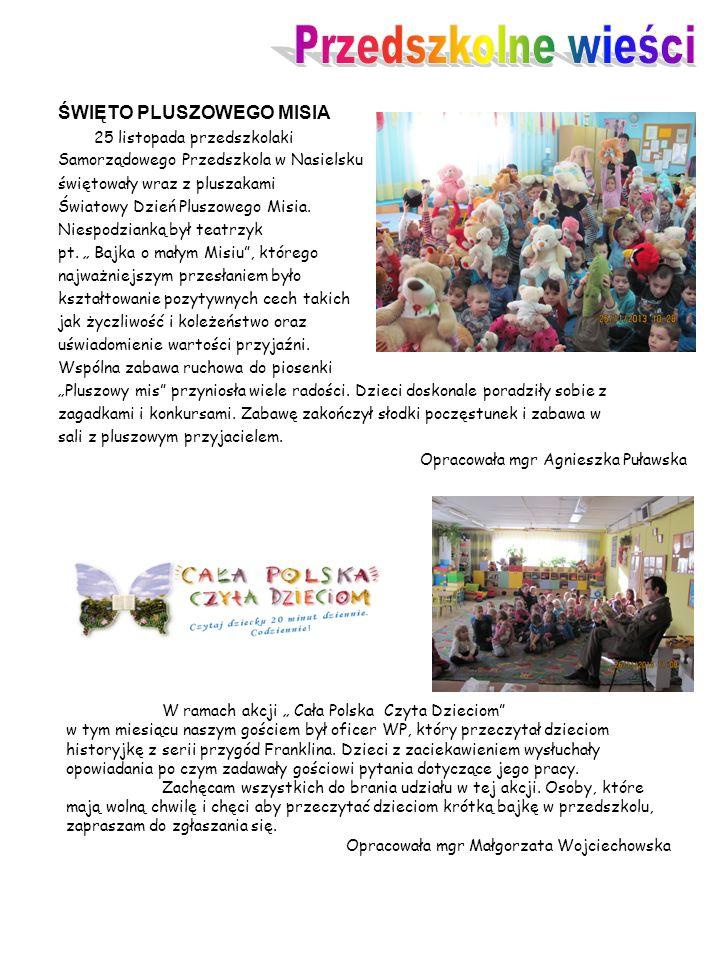 ŚWIĘTO PLUSZOWEGO MISIA 25 listopada przedszkolaki Samorządowego Przedszkola w Nasielsku świętowały wraz z pluszakami Światowy Dzień Pluszowego Misia.