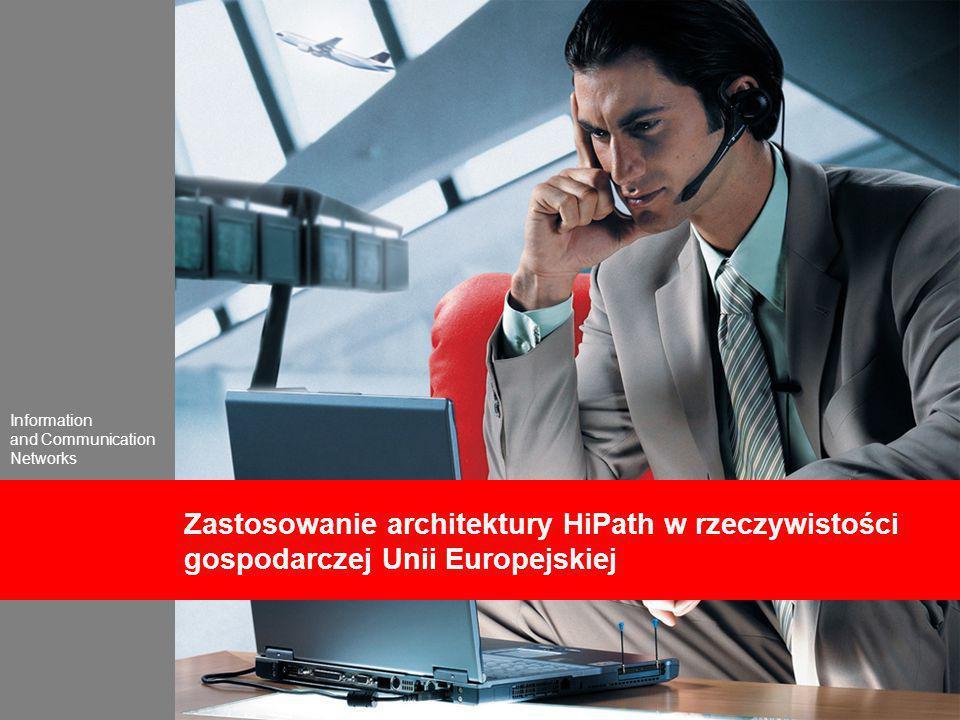 Information and Communication Networks Zastosowanie architektury HiPath w rzeczywistości gospodarczej Unii Europejskiej