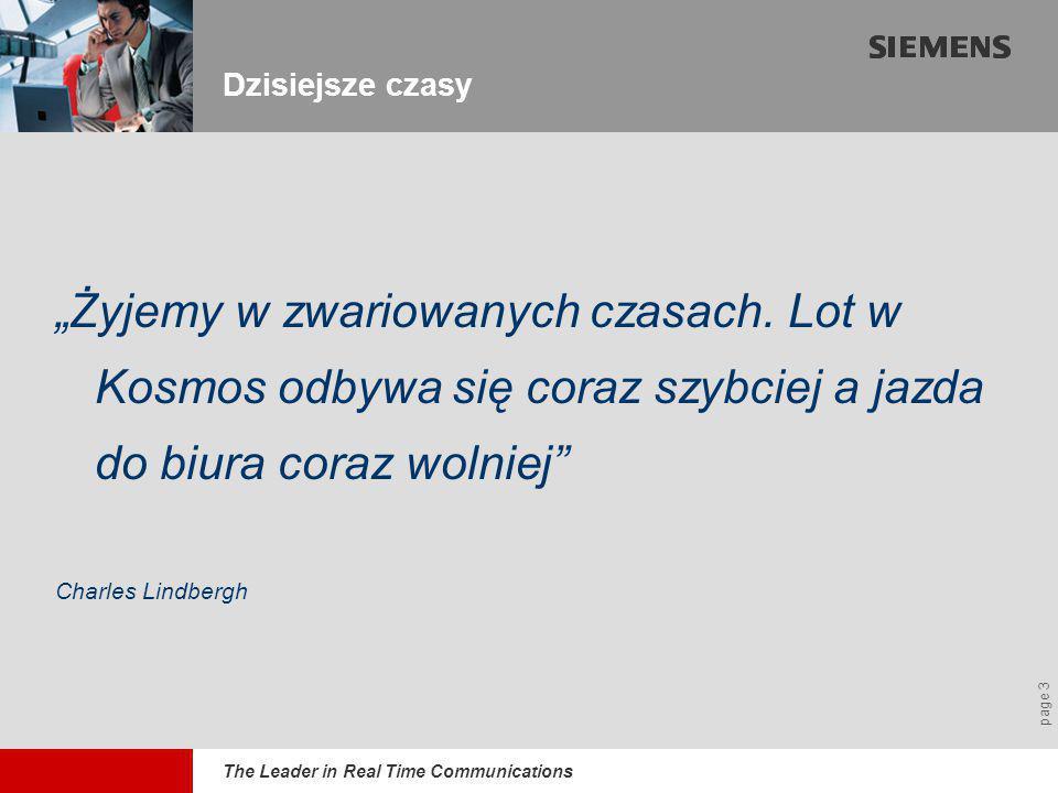 The Leader in Real Time Communications page 4 Wideokonferencje Tele - Praca Video na żądanie PASMO SZYBKOŚĆ Tele - Nauczanie Wirtualne Usługi Bankowe Portale Usługowe E-Commerce Mało czasu.......