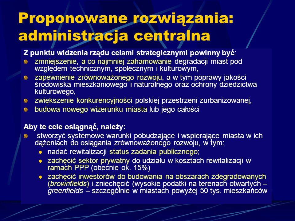 Proponowane rozwiązania: administracja centralna Z punktu widzenia rządu celami strategicznymi powinny być: zmniejszenie, a co najmniej zahamowanie de