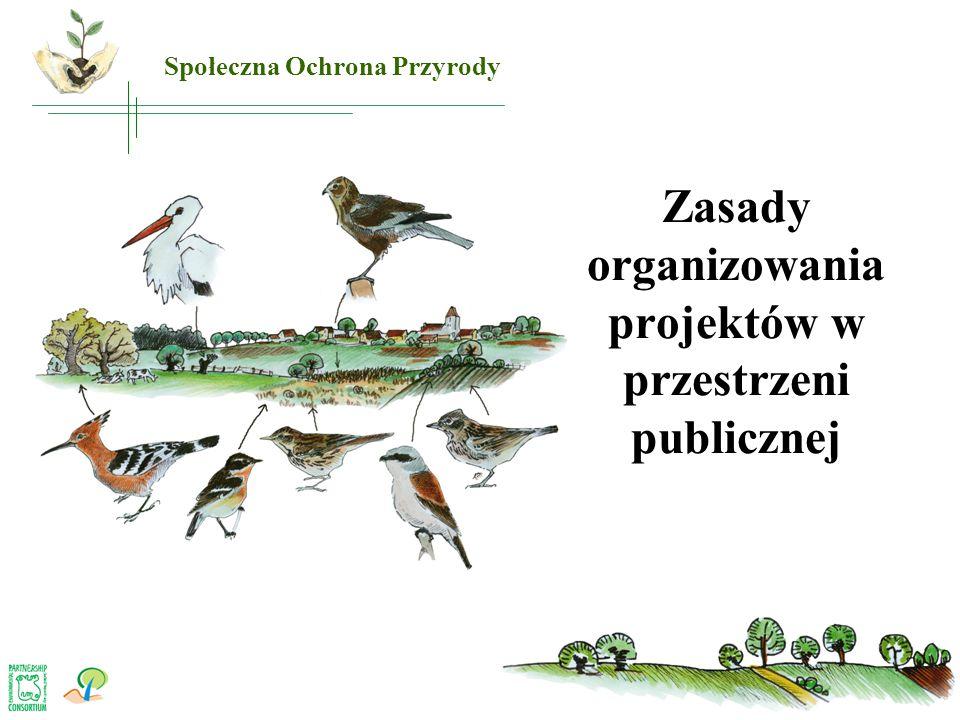 Zasady organizowania projektów w przestrzeni publicznej Społeczna Ochrona Przyrody
